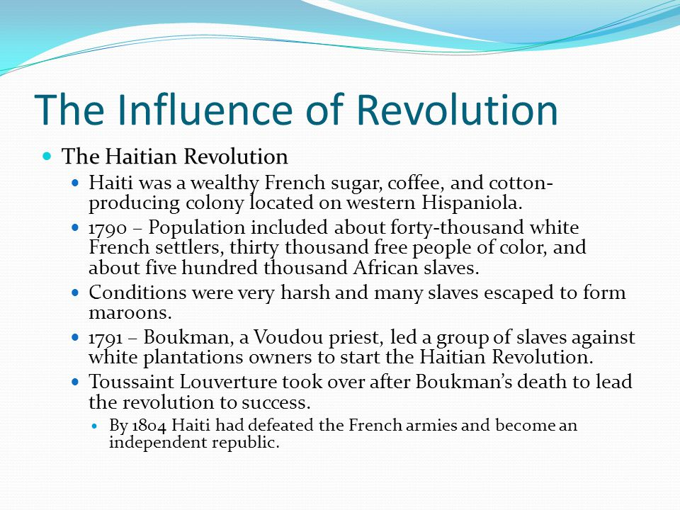 The Influence of Revolution Wars of Independence in Latin America The ideals of the Enlightenment and of revolution spread to the Portuguese and Spanish colonies in the Americas.