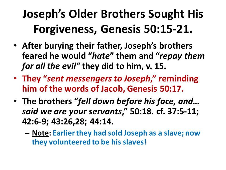 Joseph's Older Brothers Sought His Forgiveness, Genesis 50:15-21.