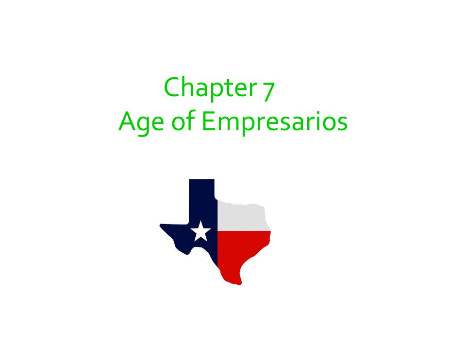 Chapter 7 Age of Empresarios