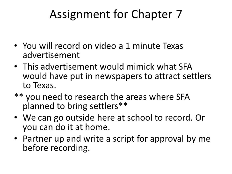 Assignment for Chapter 7 You will record on video a 1 minute Texas advertisement This advertisement would mimick what SFA would have put in newspapers