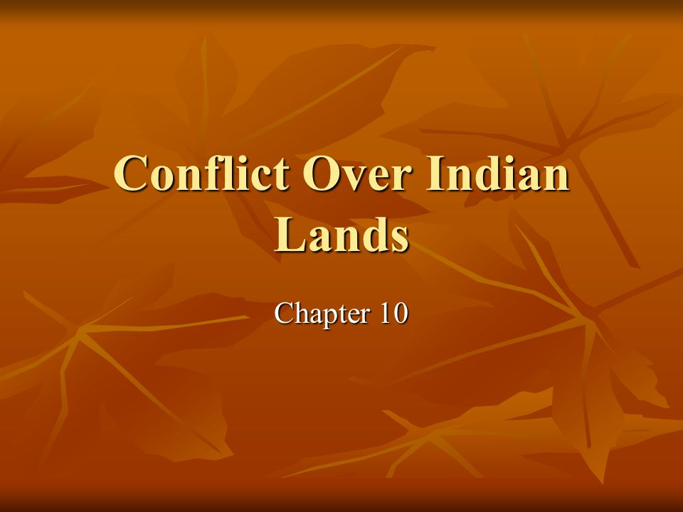 Conflict Over Indian Lands Chapter 10