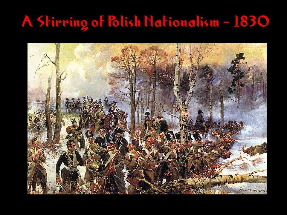 A Stirring of Polish Nationalism - 1830