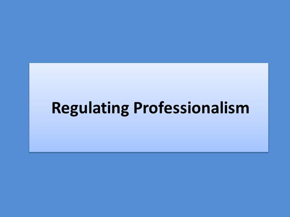 Regulating Professionalism