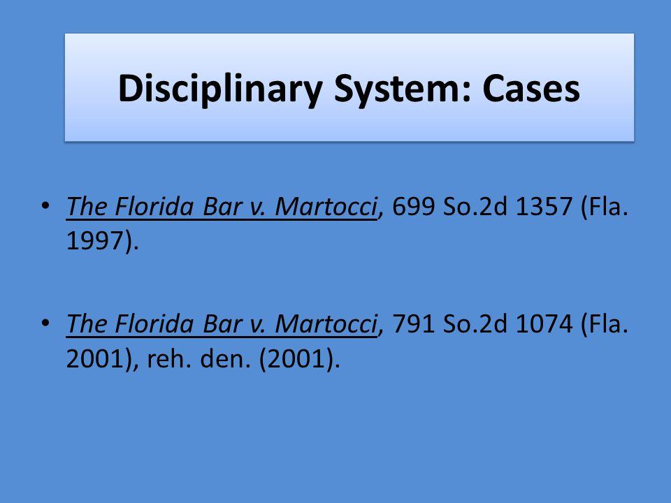 Disciplinary System: Cases The Florida Bar v. Martocci, 699 So.2d 1357 (Fla.