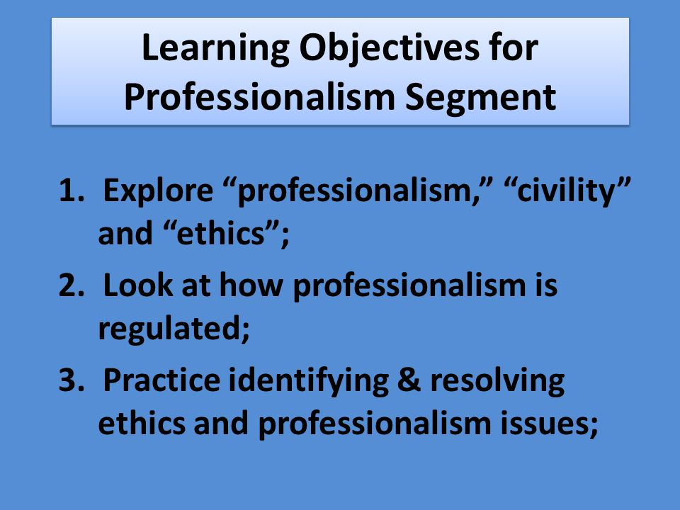 Professionalism Enforcement 1)Attorney Consumer Assistance Program (ACAP) 2) Disciplinary system – Cases – Rules 3) Local Peer review or circuit programs