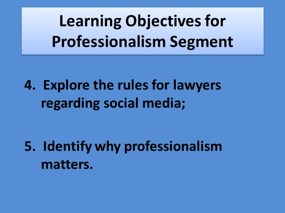 Learning Objectives for Professionalism Segment 4.