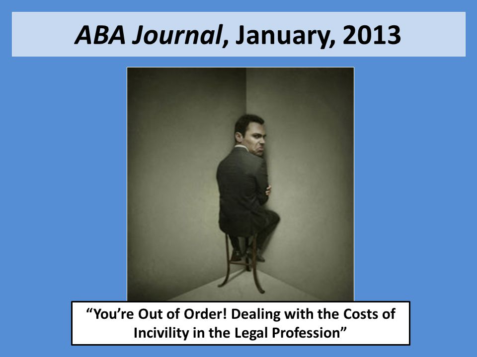 ABA Journal, January, 2013 You're Out of Order.