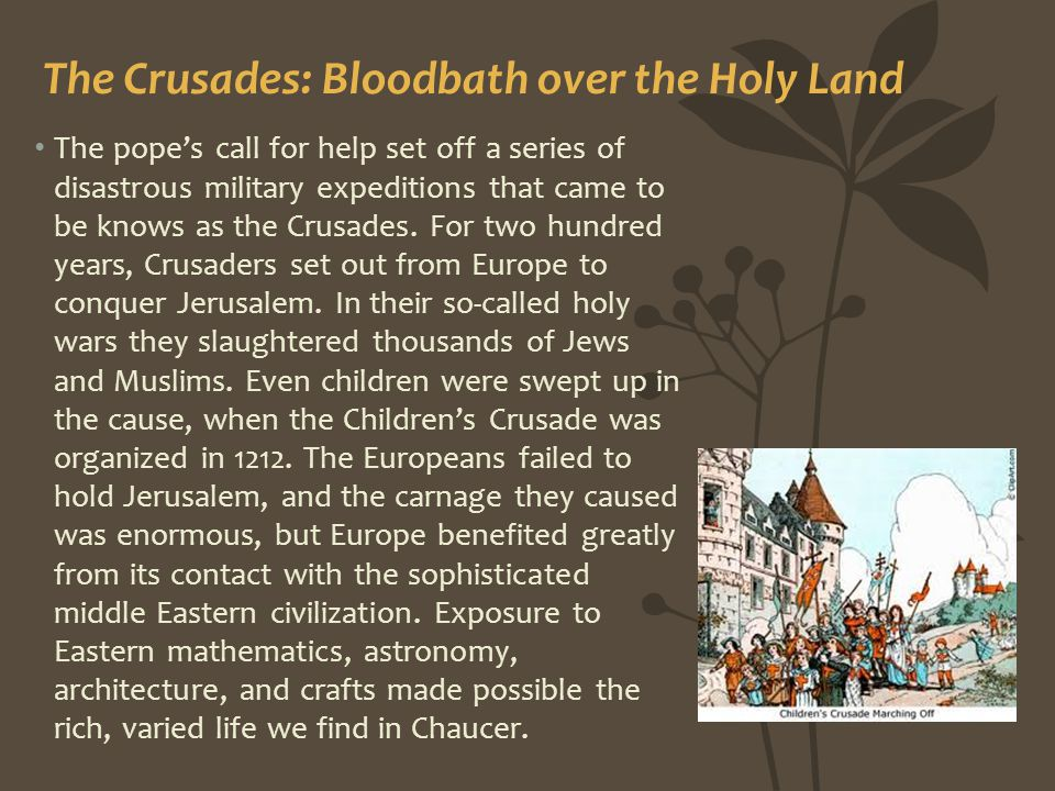 The pope's call for help set off a series of disastrous military expeditions that came to be knows as the Crusades. For two hundred years, Crusaders s