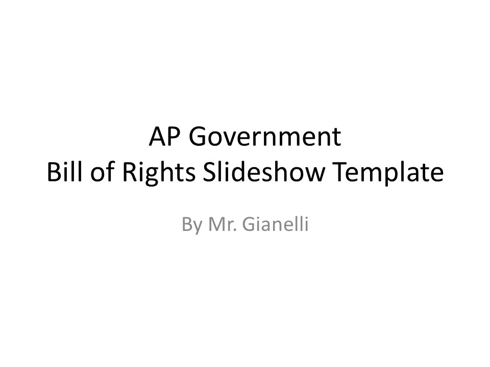 AP Government Bill of Rights Slideshow Template By Mr. Gianelli