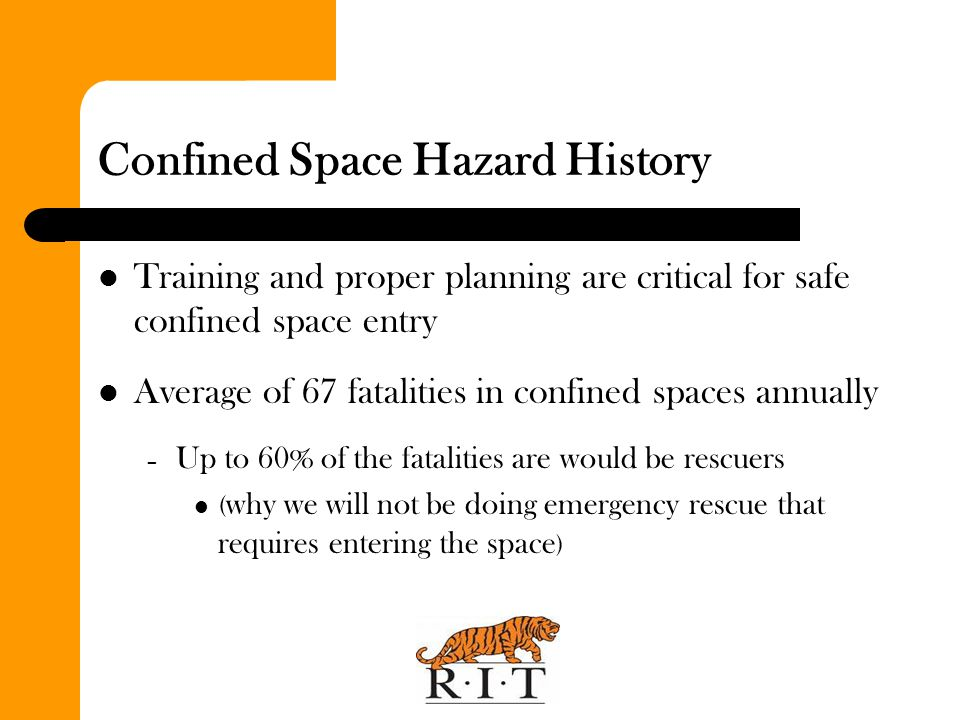 Confined Space Training (cont.) Retraining – RIT employees must be retrained when: Job duties change.