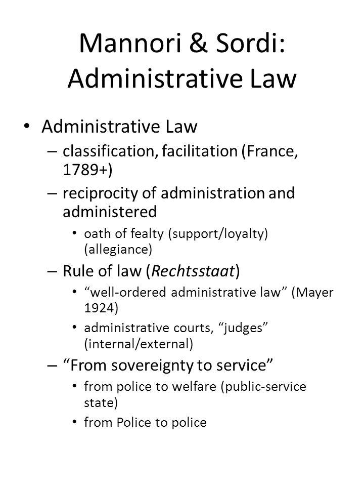 Mannori & Sordi: Administrative Law Administrative Law – classification, facilitation (France, 1789+) – reciprocity of administration and administered