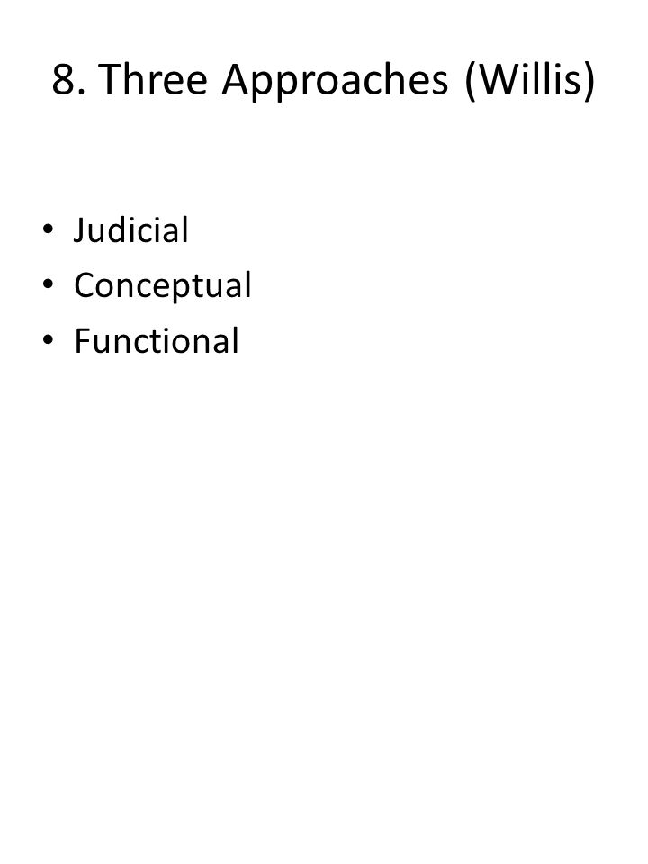 8. Three Approaches (Willis) Judicial Conceptual Functional