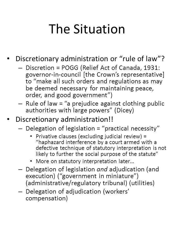 """The Situation Discretionary administration or """"rule of law""""? – Discretion = POGG (Relief Act of Canada, 1931: governor-in-council [the Crown's represe"""
