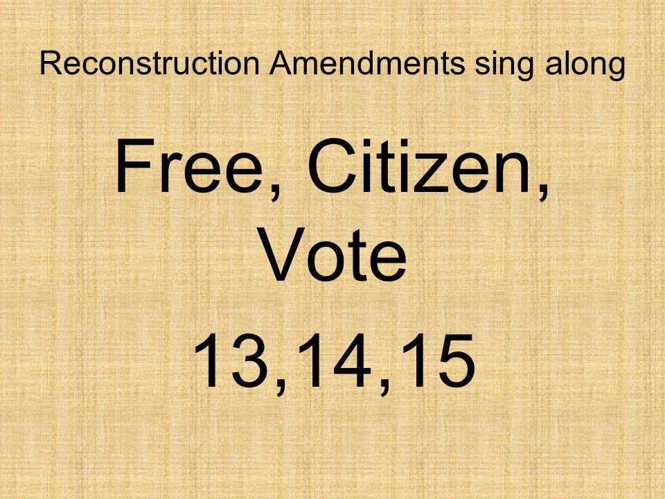 Reconstruction Amendments sing along Free, Citizen, Vote 13,14,15