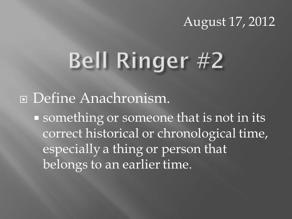  Define Anachronism.