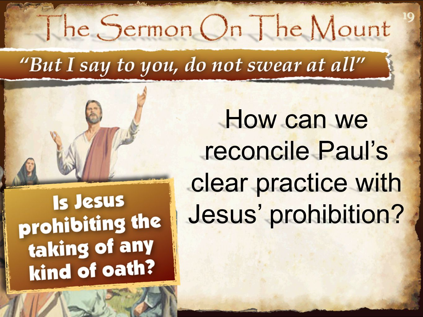 1919 How can we reconcile Paul's clear practice with Jesus' prohibition?