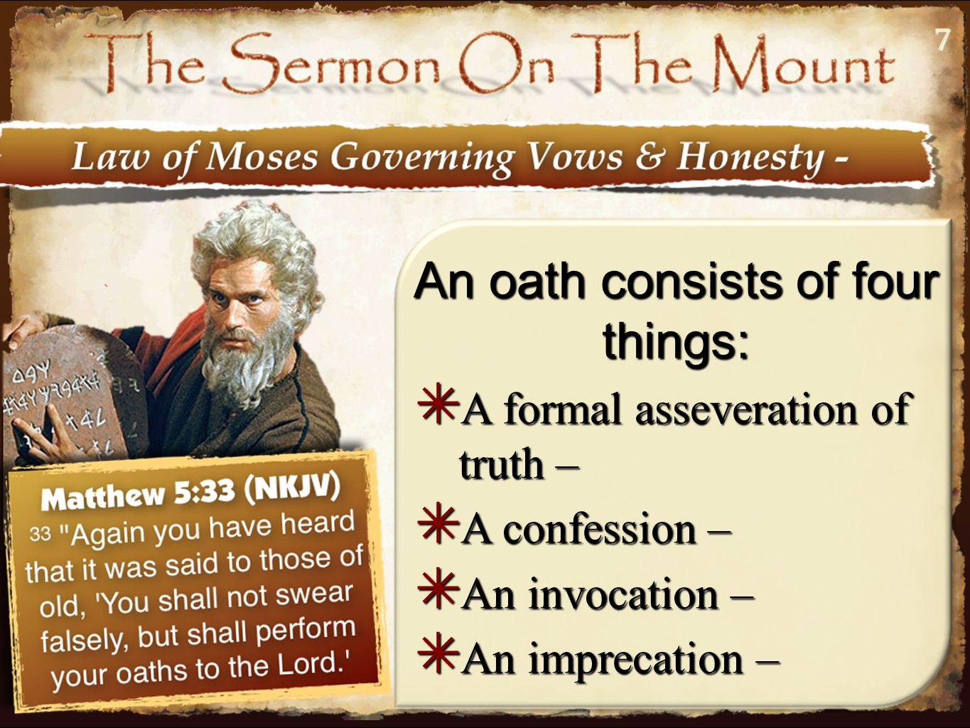 77 An oath consists of four things: ✴ A formal asseveration of truth – ✴ A confession – ✴ An invocation – ✴ An imprecation –