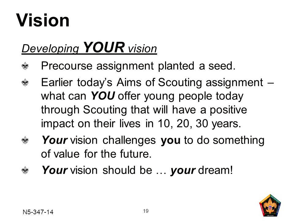 N5-347-14 19 Developing YOUR vision Precourse assignment planted a seed.