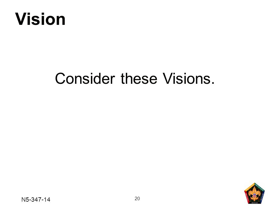 N5-347-14 20 Vision Consider these Visions.