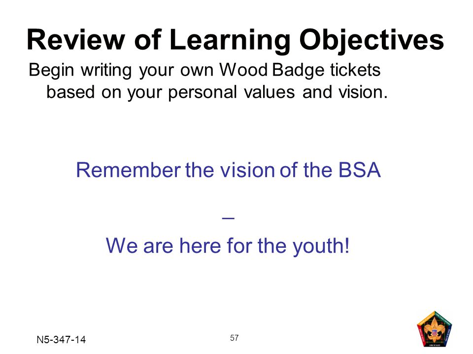 N5-347-14 57 Remember the vision of the BSA _ We are here for the youth.