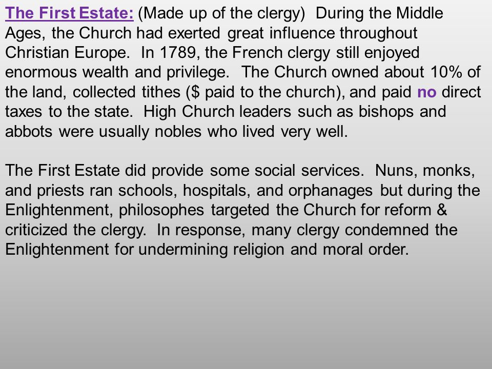 The First Estate: (Made up of the clergy) During the Middle Ages, the Church had exerted great influence throughout Christian Europe. In 1789, the Fre