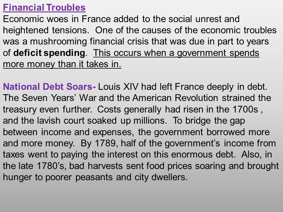 Financial Troubles Economic woes in France added to the social unrest and heightened tensions. One of the causes of the economic troubles was a mushro