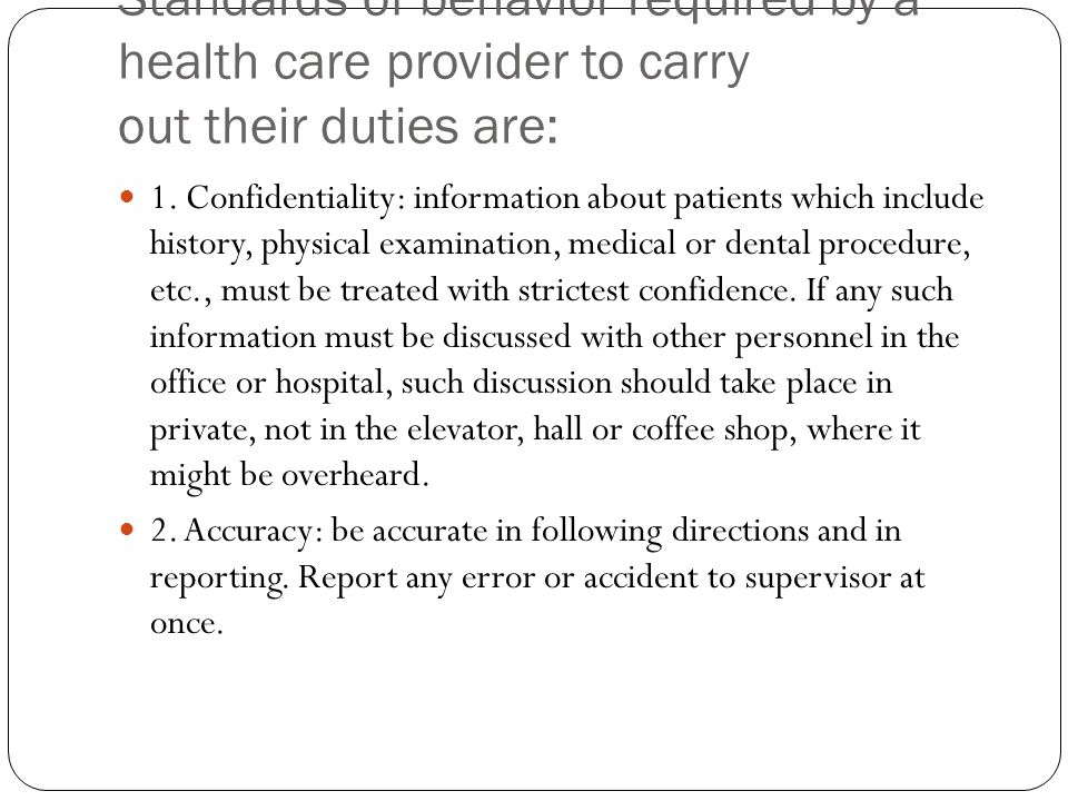 Standards of behavior required by a health care provider to carry out their duties are: 1.