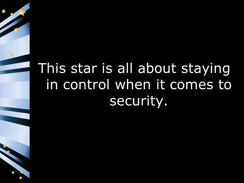 This star is all about staying in control when it comes to security.