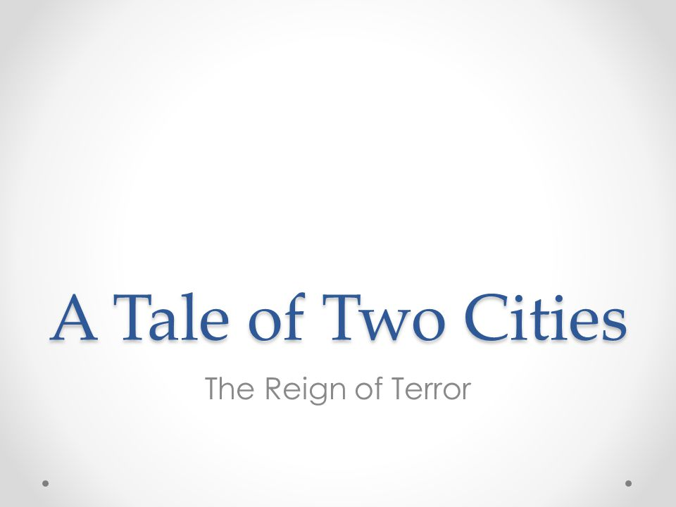 A Tale of Two Cities The Reign of Terror