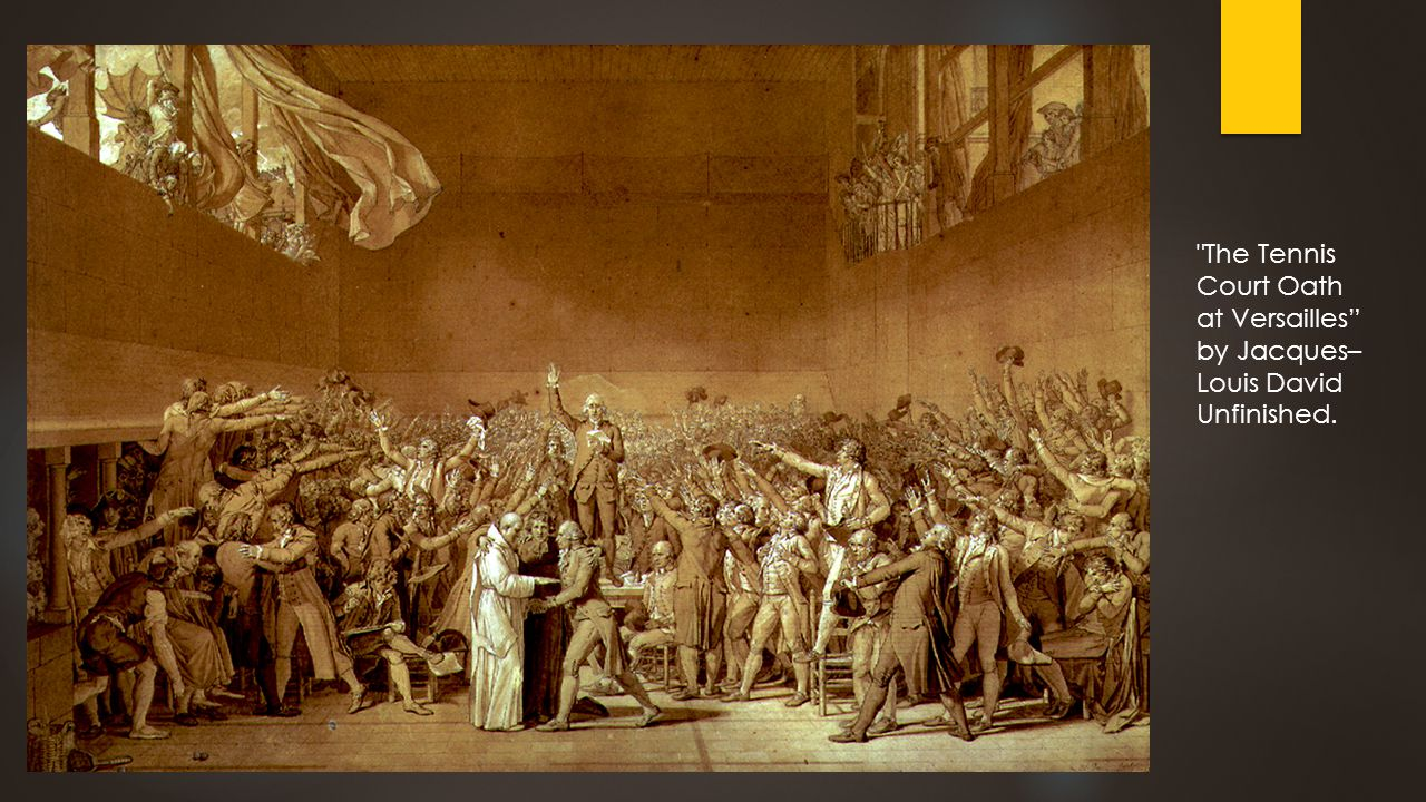 The Tennis Court Oath at Versailles by Jacques– Louis David Unfinished.