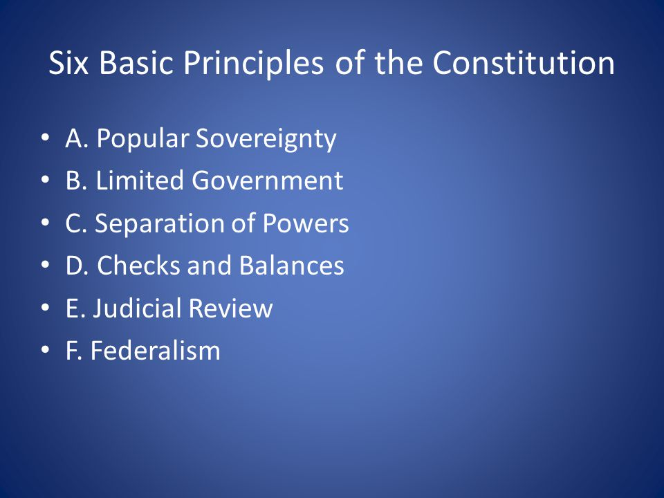 A.Popular Sovereignty 1. In the United States, all political power resides with the people 2.