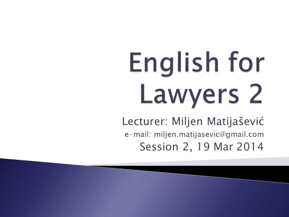 Lecturer: Miljen Matijašević e-mail: miljen.matijasevic@gmail.com Session 2, 19 Mar 2014