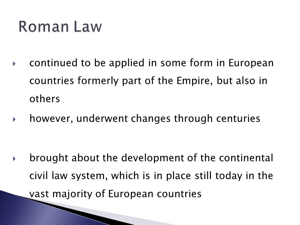  another legacy of Roman law ◦ law developed as a science  emergence of jurists – legal scientists  jurists gave legal opinions, assisted in drafting legislation, provided legal advice to individuals and those in charge of administering justice, developed legal concepts (contract, tort, legal action, public and private law, etc.)