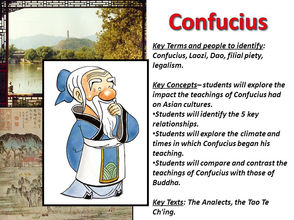 Key Terms and people to identify: Confucius, Laozi, Dao, filial piety, legalism.