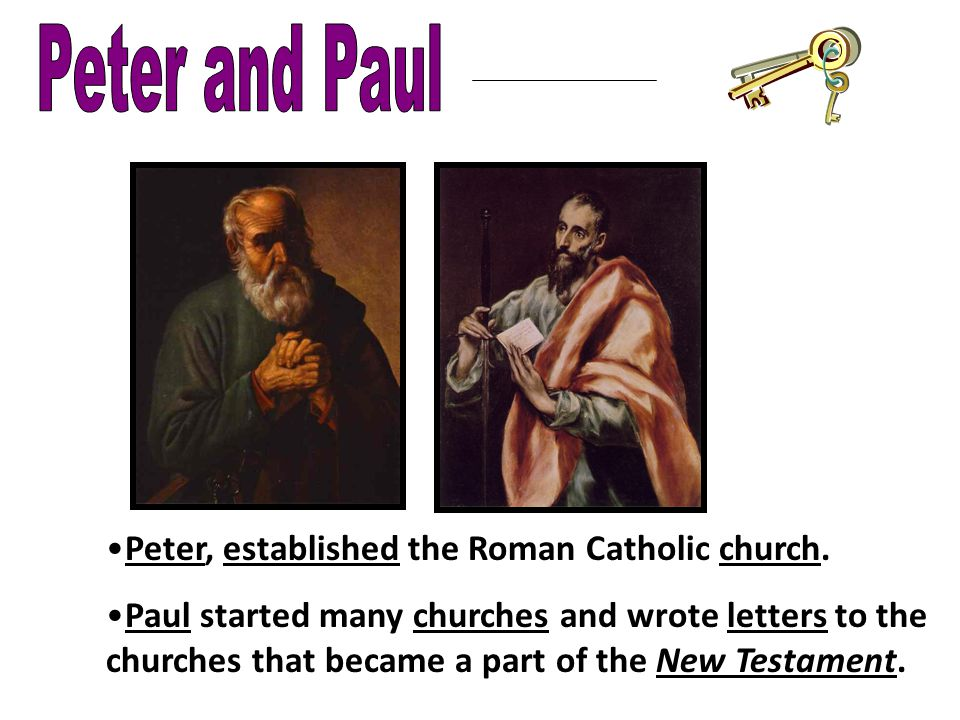 Peter, established the Roman Catholic church.