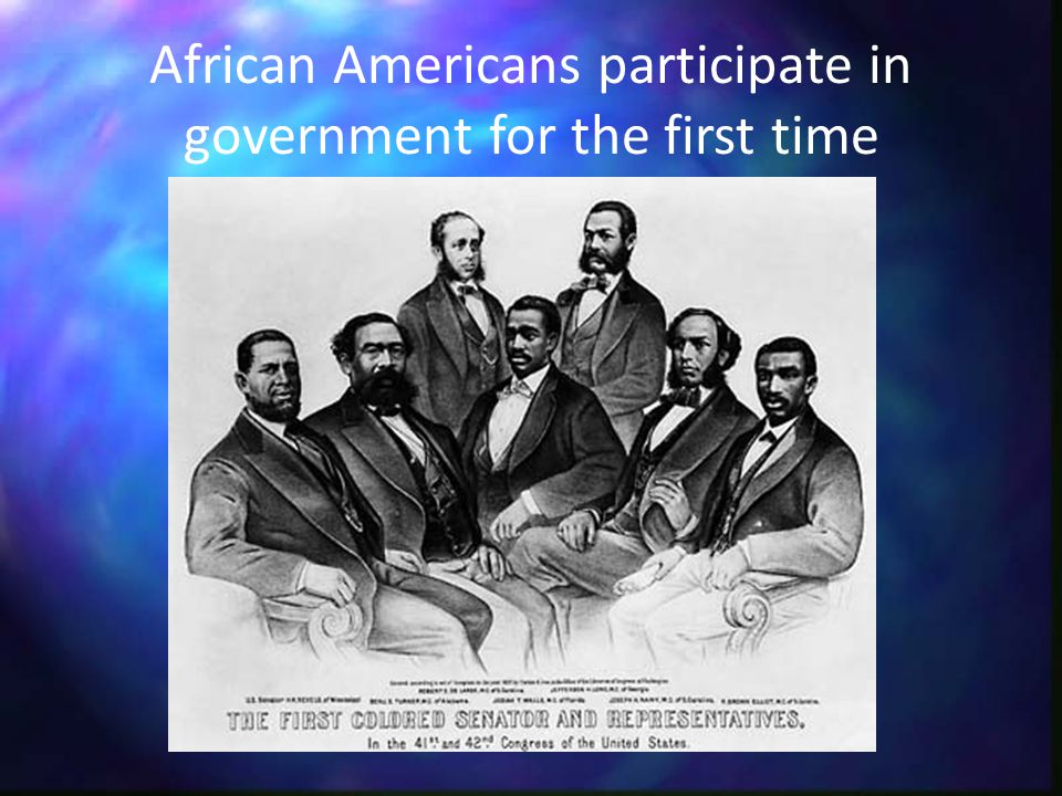 African Americans participate in government for the first time