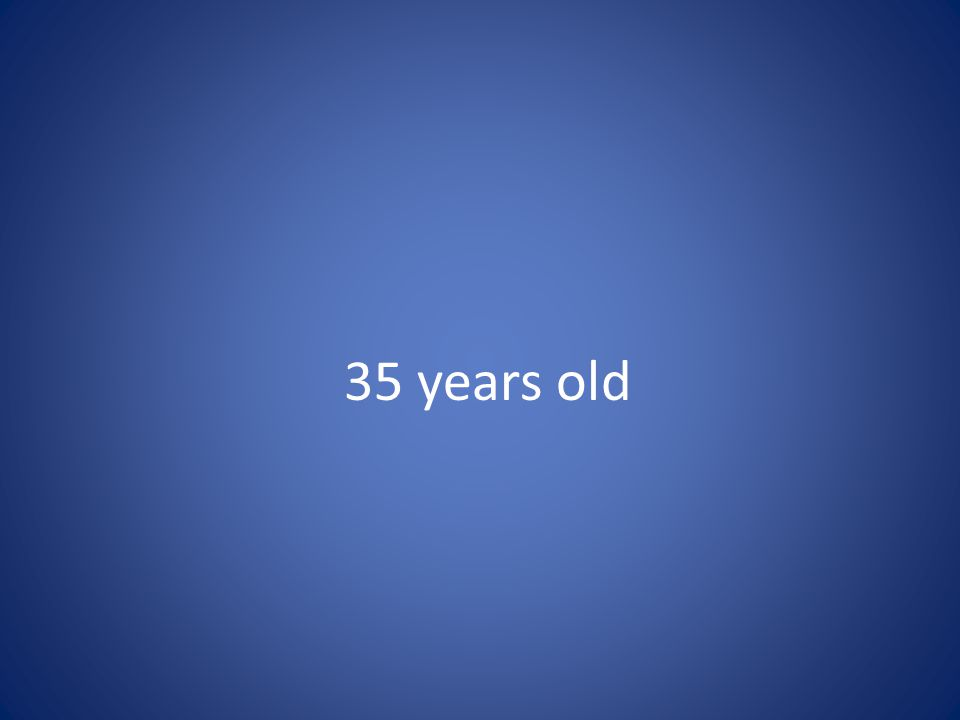 35 years old