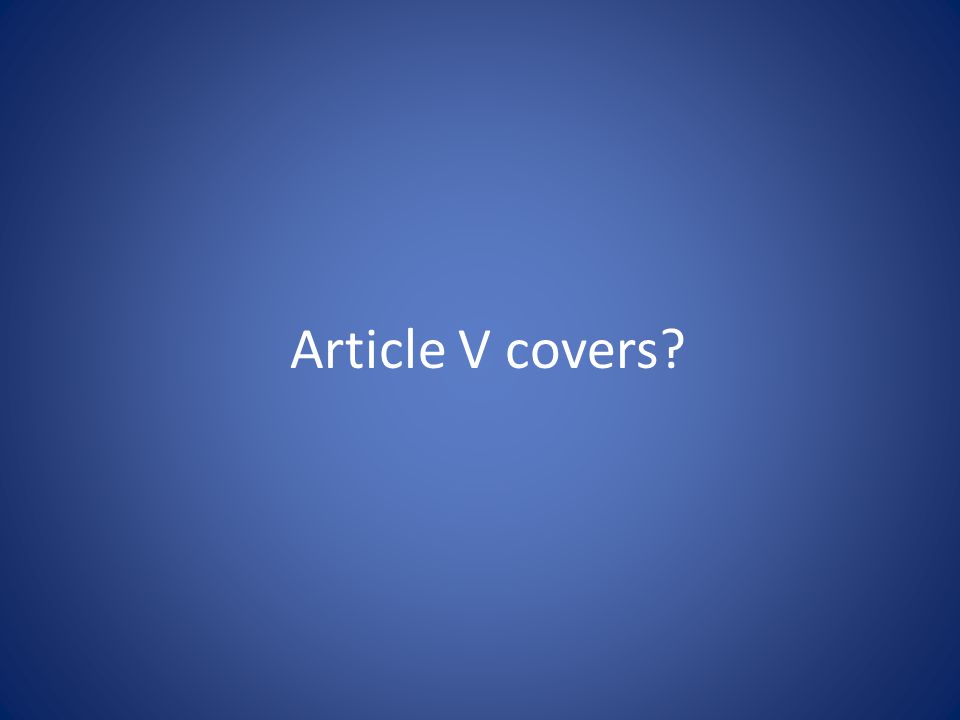 Article V covers