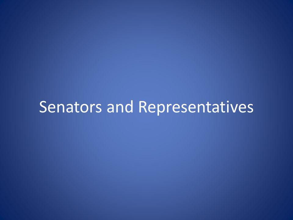 Senators and Representatives