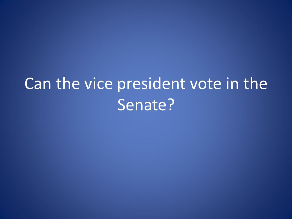 Can the vice president vote in the Senate