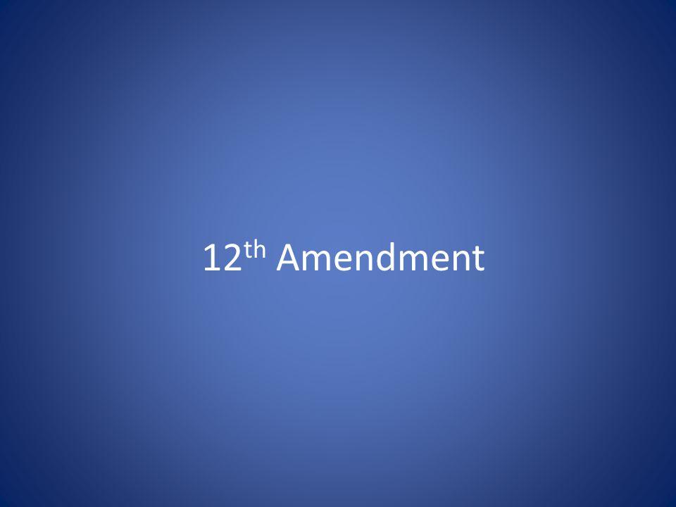 12 th Amendment
