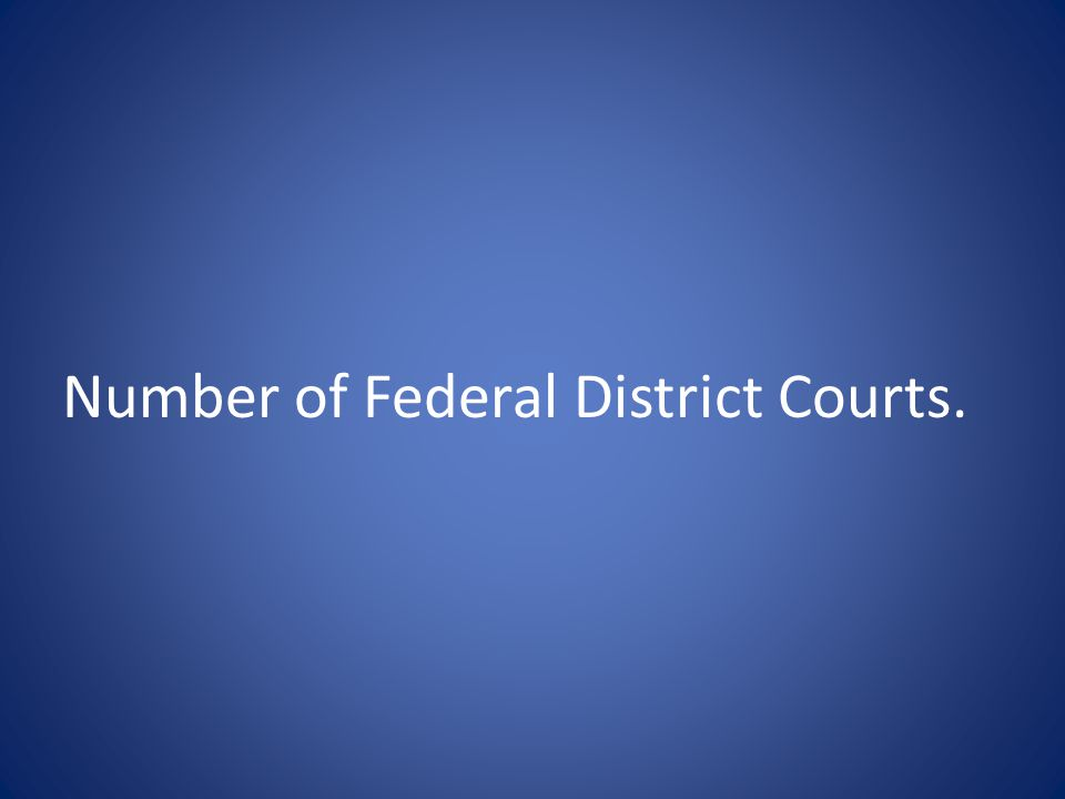 Number of Federal District Courts.