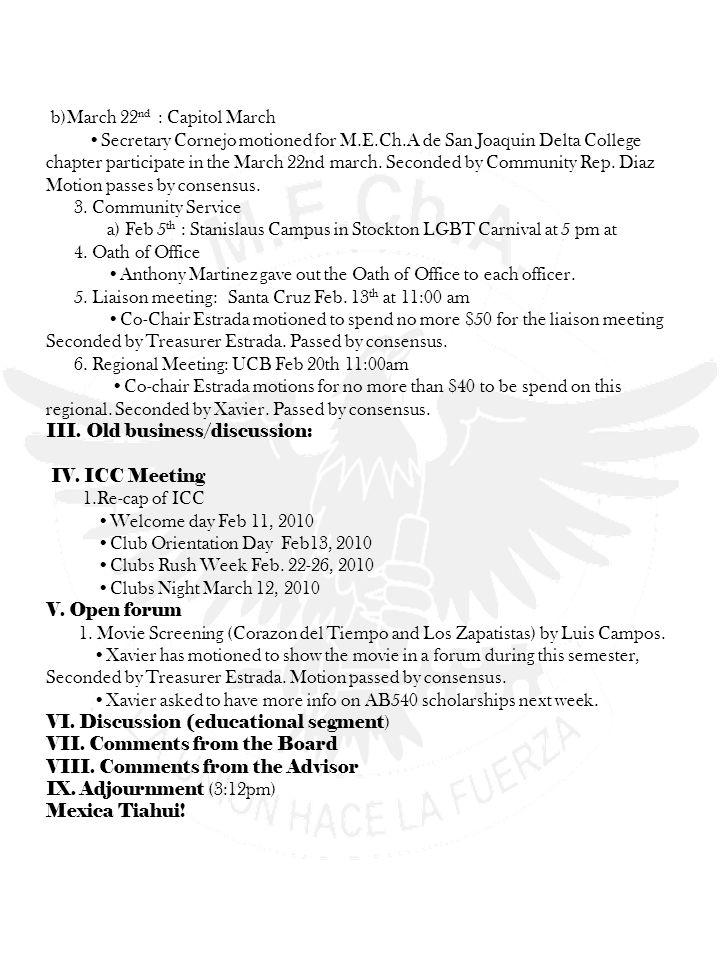 b)March 22 nd : Capitol March Secretary Cornejo motioned for M.E.Ch.A de San Joaquin Delta College chapter participate in the March 22nd march.