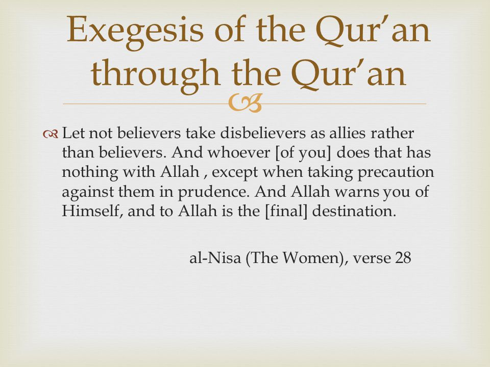   Let not believers take disbelievers as allies rather than believers.