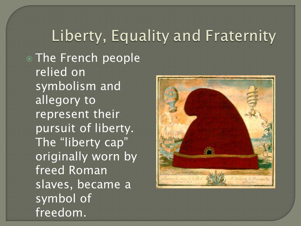  The French people relied on symbolism and allegory to represent their pursuit of liberty.