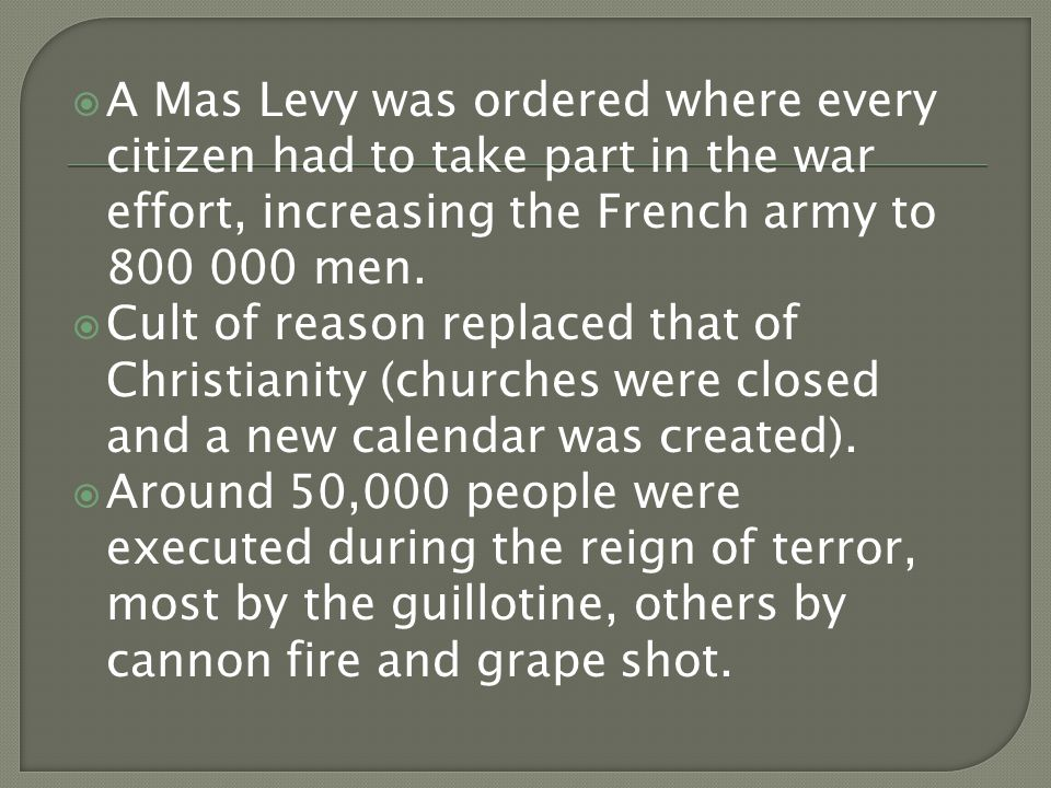  A Mas Levy was ordered where every citizen had to take part in the war effort, increasing the French army to 800 000 men.