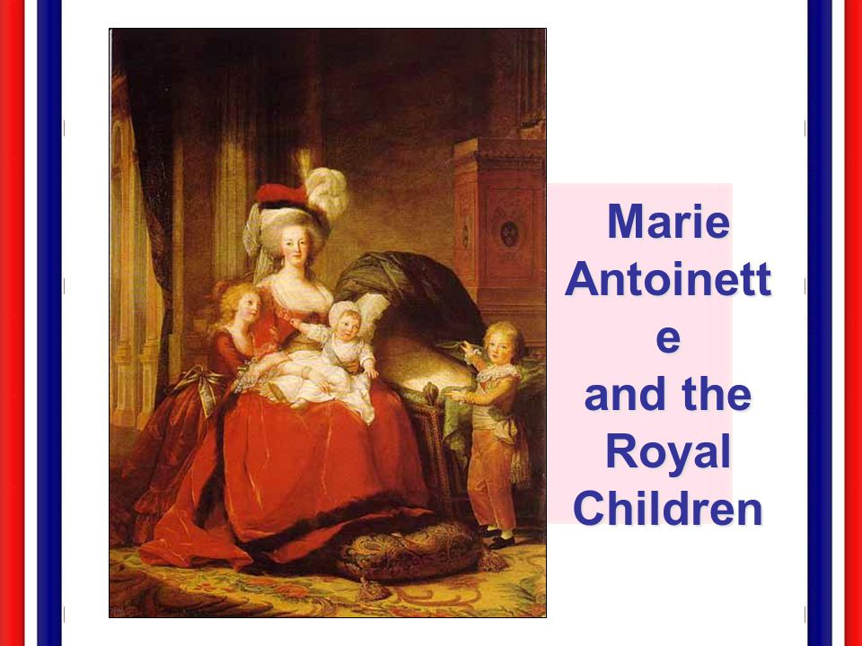 The French Monarchy: 1775 - 1793 Marie Antoinette & Louis XVI