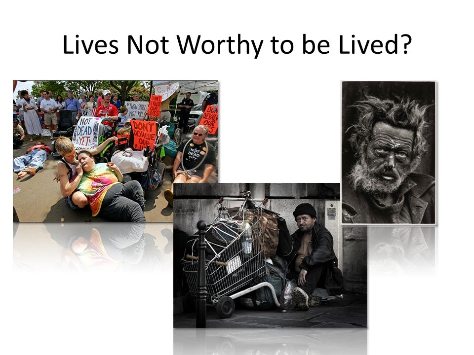 Lives Not Worthy to be Lived?