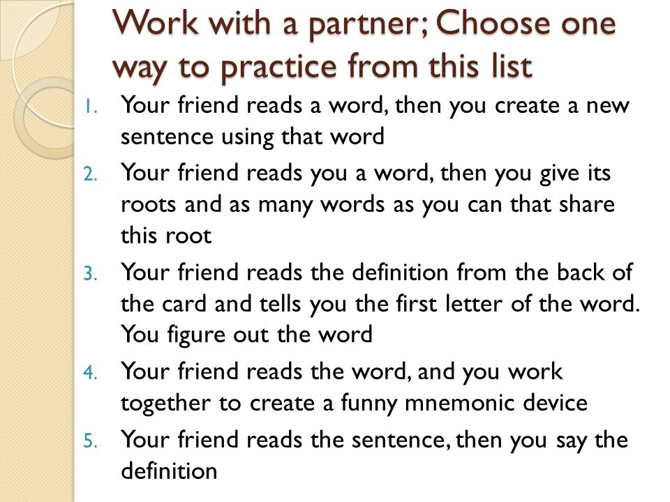 Work with a partner; Choose one way to practice from this list 1.