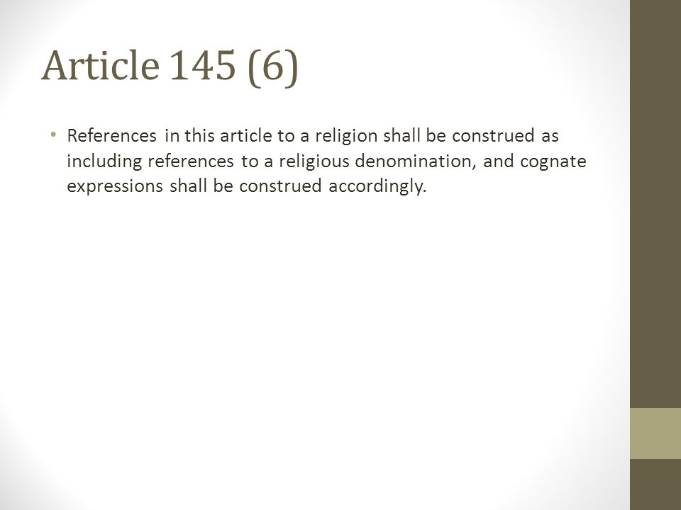 Article 145 (6) References in this article to a religion shall be construed as including references to a religious denomination, and cognate expressions shall be construed accordingly.
